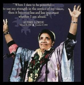 When I Dare To Be Powerful Audre Lorde Quotes Pinterest