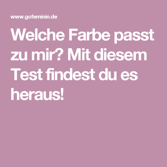 welche farbe passt zu mir dieser test verr t es dir farben augenbrauen und styling tipps. Black Bedroom Furniture Sets. Home Design Ideas