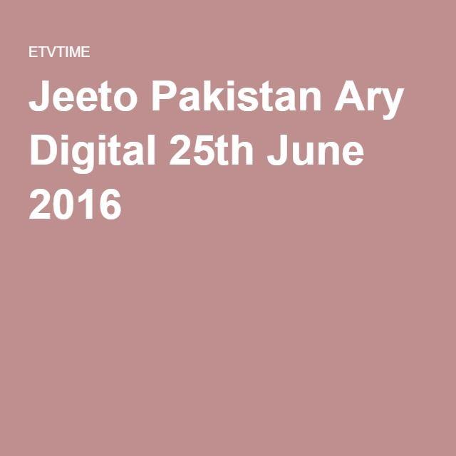 Jeeto Pakistan Ary Digital 25th June 2016