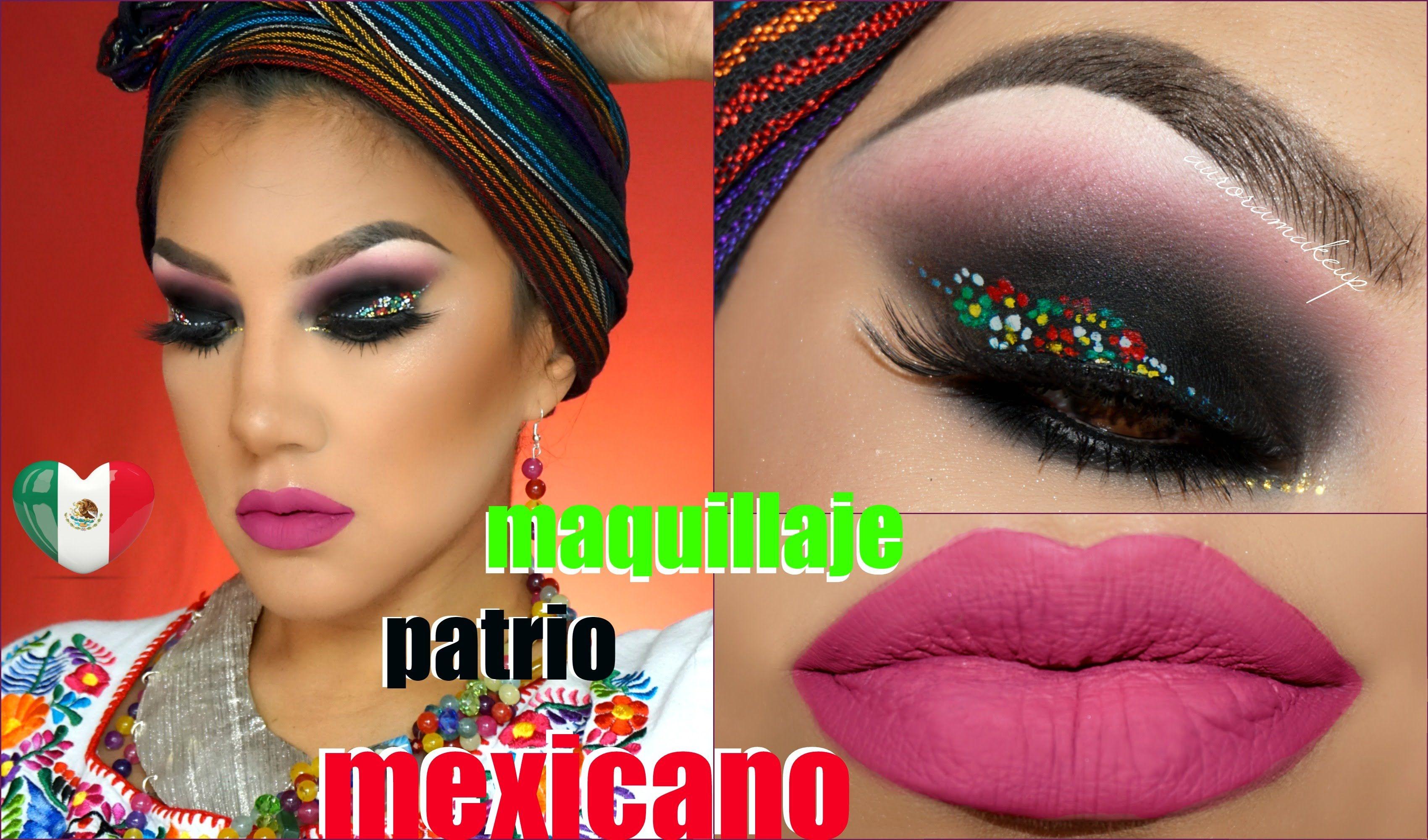 Maquillaje Fiestas Patrias Mexico Tutorial / Mexican Makeup Look| Auro... | Makeup U0026 Nails ...
