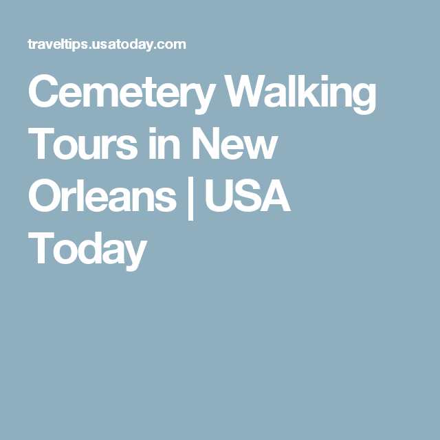 Cemetery Walking Tours in New Orleans | USA Today