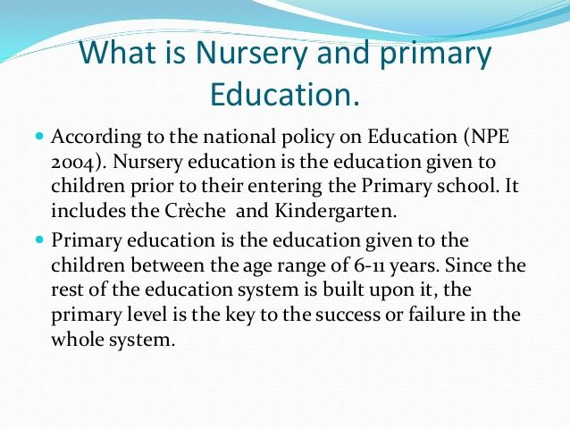 What Is Nursery And Primary Education According To The