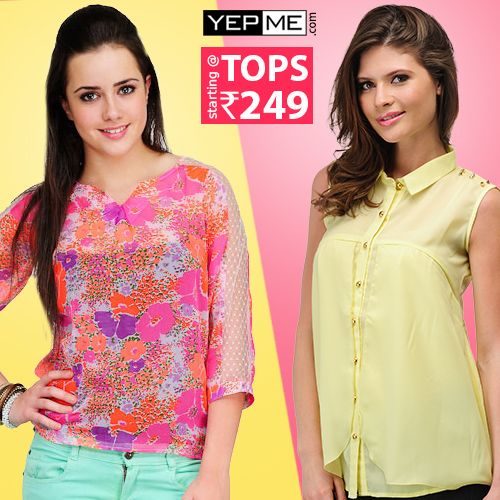 Click here to start shopping : http://www.yepme.com/products.aspx?sCatId=2&pCatId=Cat40&CID=40&pSubName=Tops