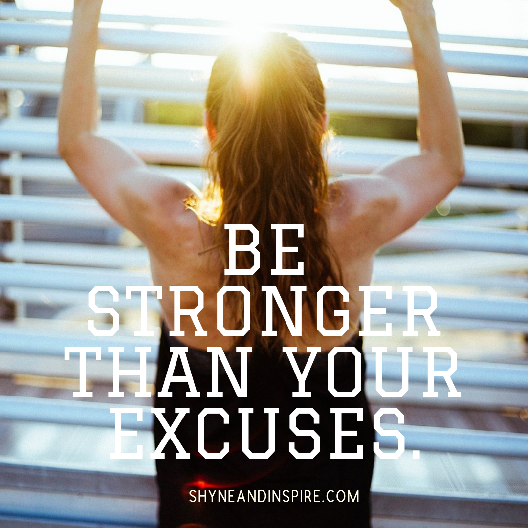 If You Want It Badly Enough There Is No Excuse In The