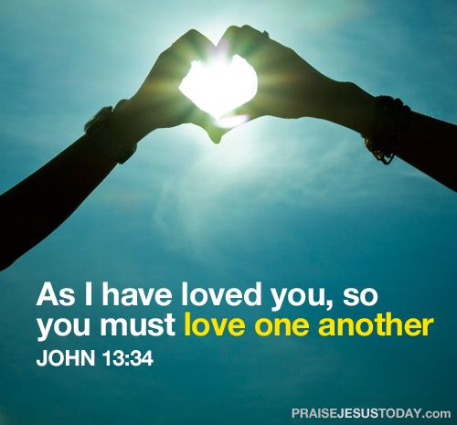 """Love Each Other As I Have Loved You: """"As I Have Loved You, So You Must Love One Another"""" John"""