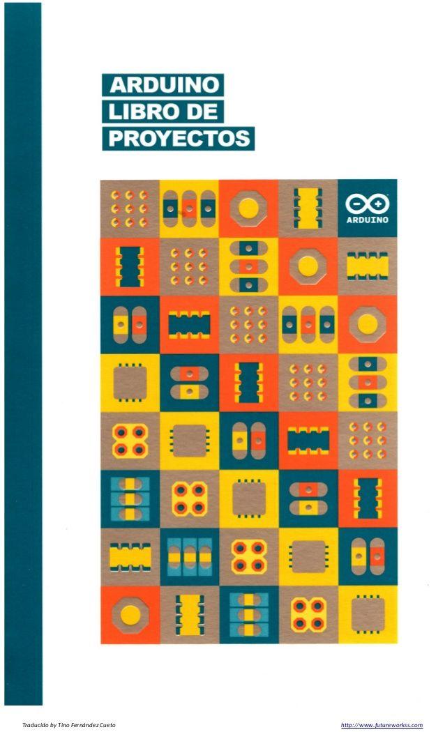 Libro de proyectos del kit oficial de Arduino en castellano completo ...