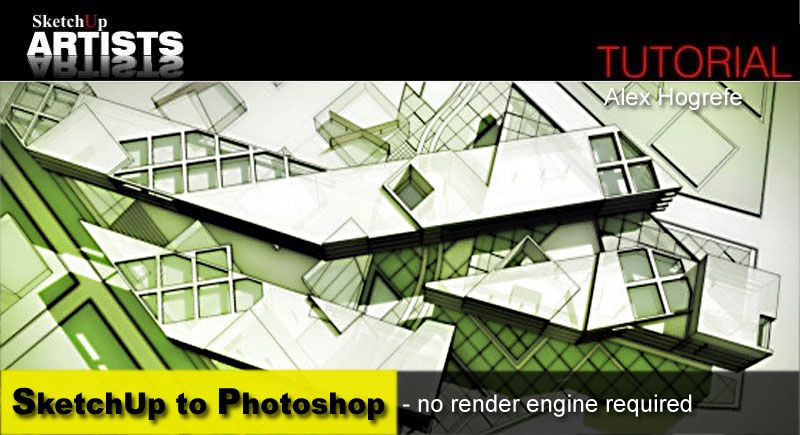 SketchUp to Photoshop - no render engine required ...