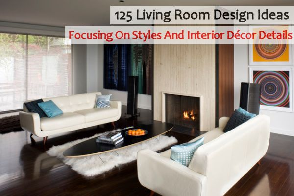 125 Living Room Design Ideas Focusing On Styles And Interior Beauteous Furnishing Ideas For Living Room Interior Inspiration