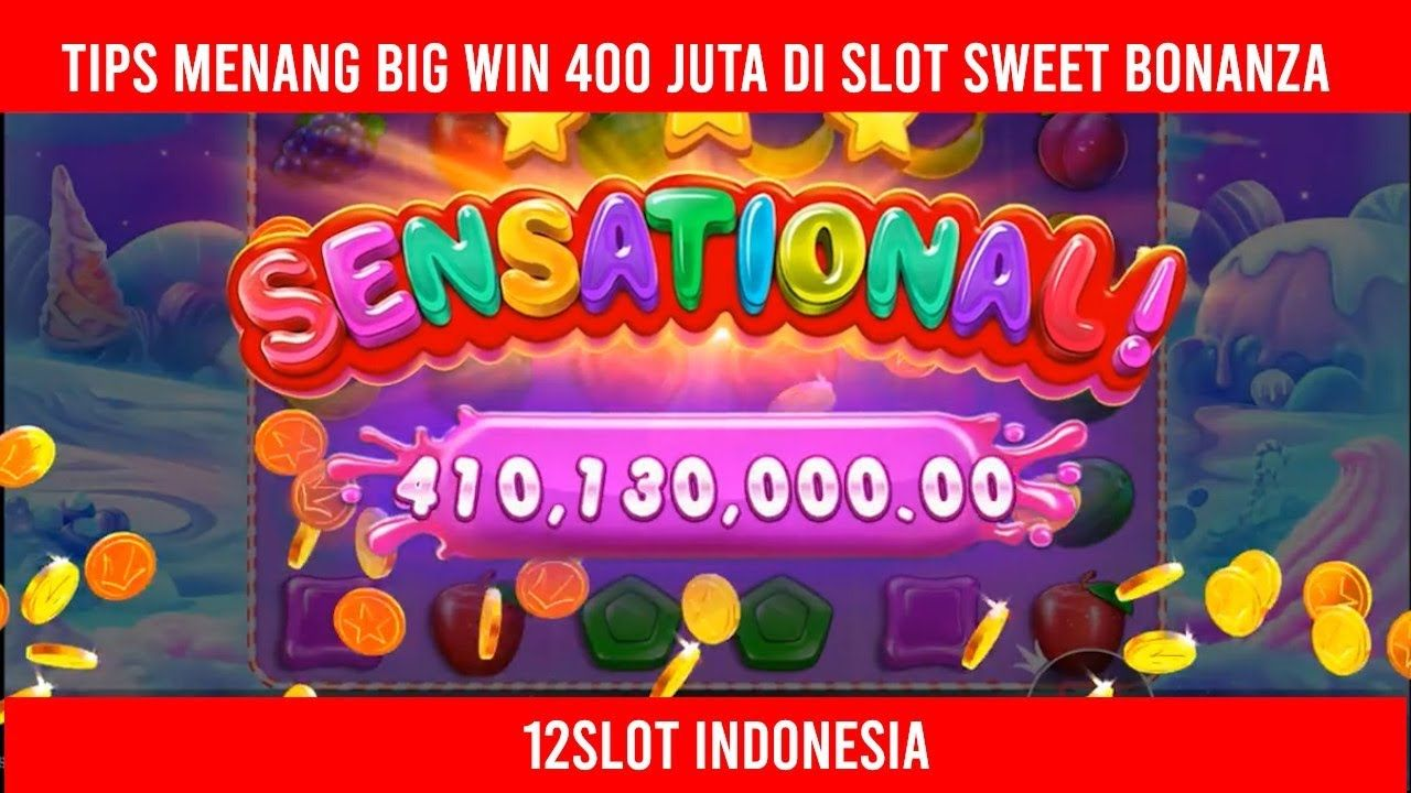 Tips Big Win 400 Juta Slot Sweet Bonanza Online Pragmatic