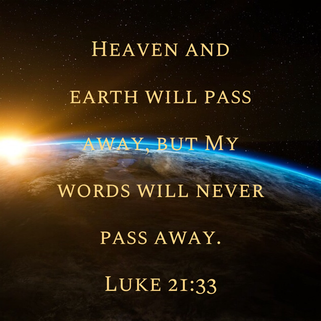 Luke 21:33 | Christian quotes inspirational, Scripture quotes, Bible truth