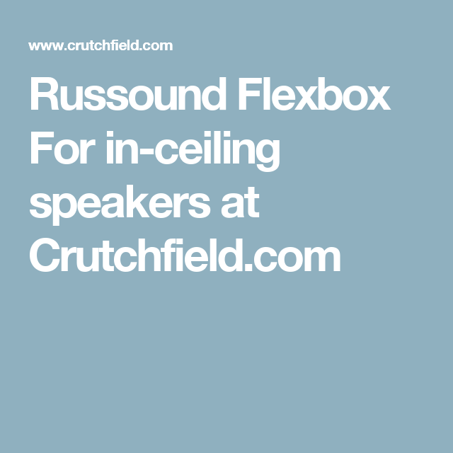 Russound Flexbox For In Ceiling Speakers At Crutchfield Com