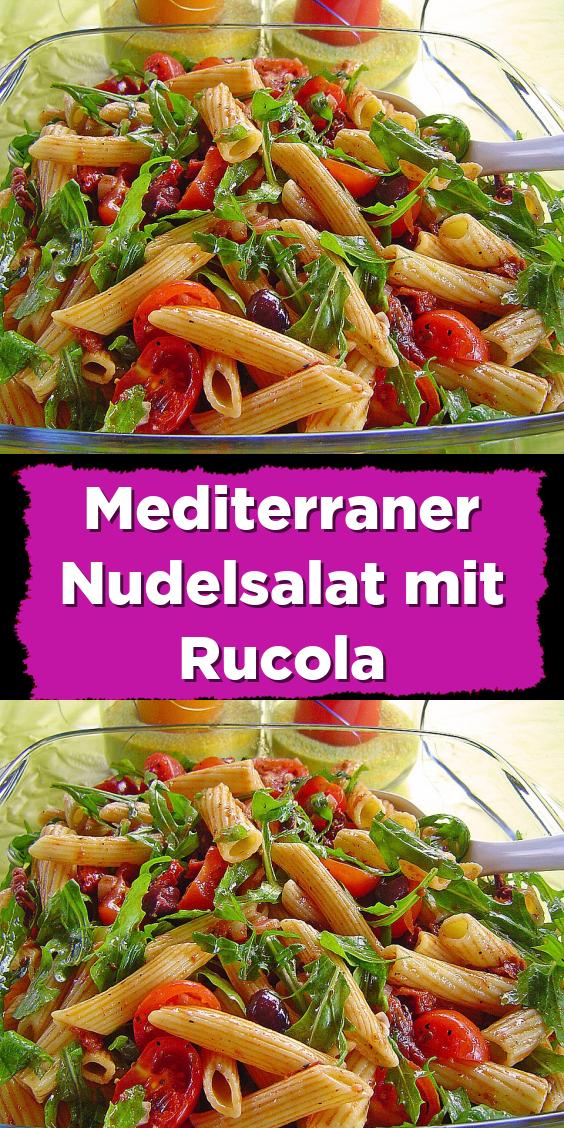 Mediterraner Nudelsalat mit Rucola