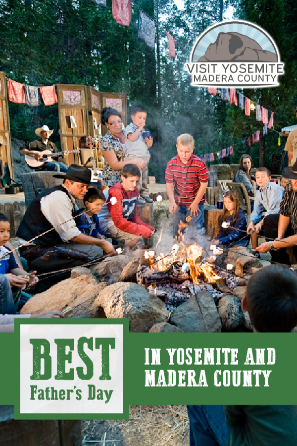 Best Father S Day In Yosemite And Madera County In 2020 National Parks Trip Yosemite Weekend Road Trips