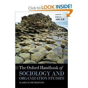 The Oxford Handbook Of Sociology And Organization Studies Classical Foundations Oxford Handbooks Paul S Adler 978 Sociology Oxford University Press Study