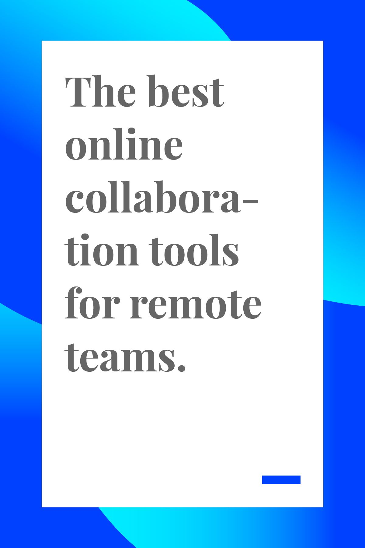 The Best Online Collaboration Tools For Remote Teams Project