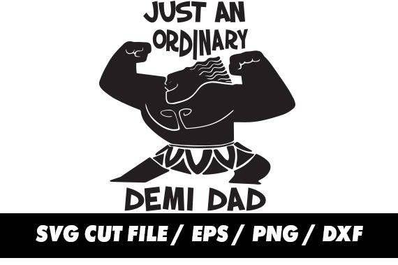 b64ff4ea Just an ordinary demi dad svg, Fathers day svg, Demi dad svg, Maui ...
