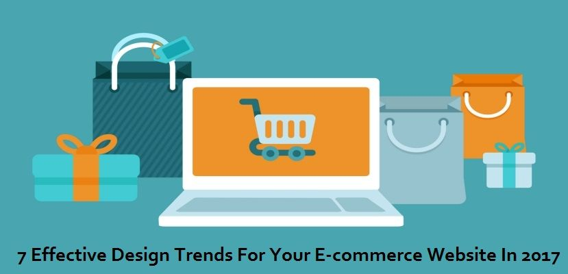 7 Effective Design Trends For Your E-commerce Website In 2017 - #Ecommerce #WeblinkIndia