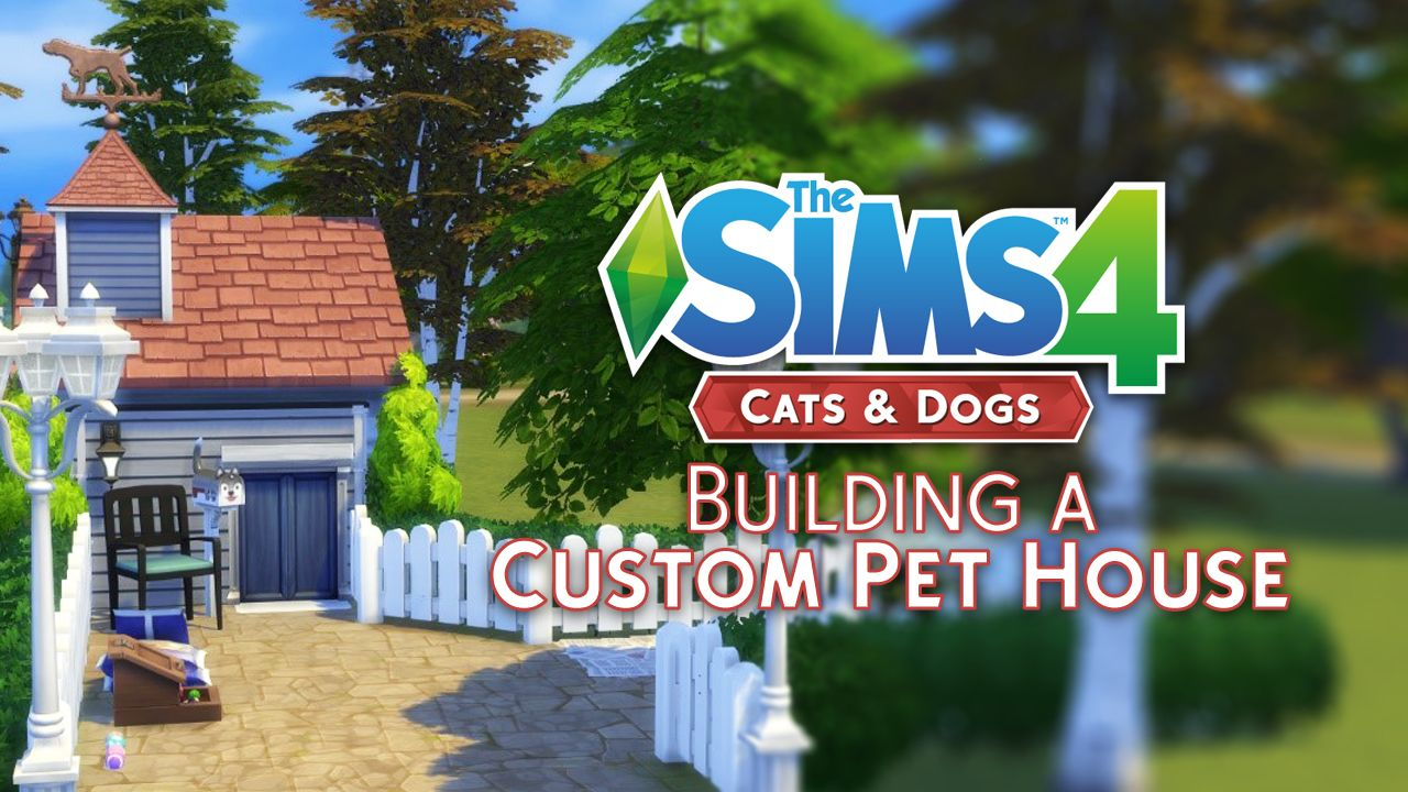The Sims 4 Cats Dogs Building A Custom Pet House Sims Pets