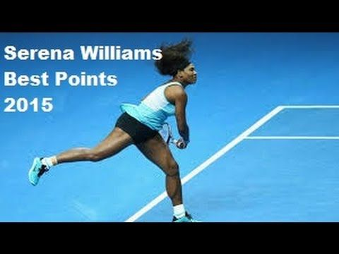 Nov 19, 2015   Some of Serena Williams' Best Points of 2015. <3