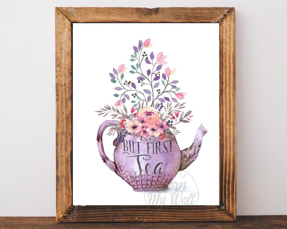 But First Tea, Kitchen Wall Art, Tea Print, Tea Poster, Tea Quote
