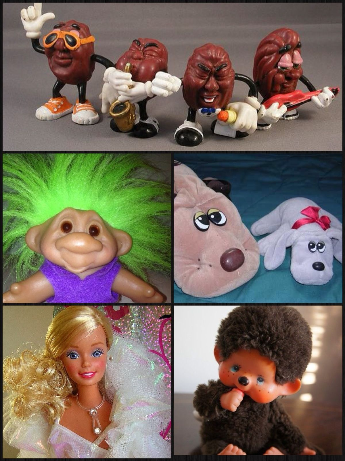 1980s fads California raisins Trolls Pound Puppies Barbie