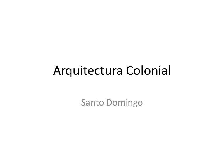 Arquitectura Colonial    Santo Domingo