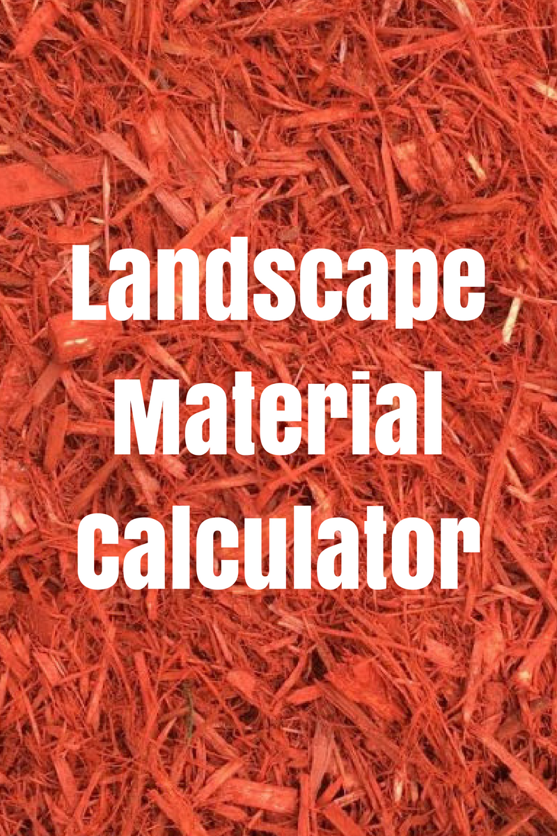 Landscaping material calculator. Find out how much rock, sand, class 5,  wood chips, mulch, or dirt you will need for your project - Landscaping Material Calculator. Find Out How Much Rock, Sand, Class