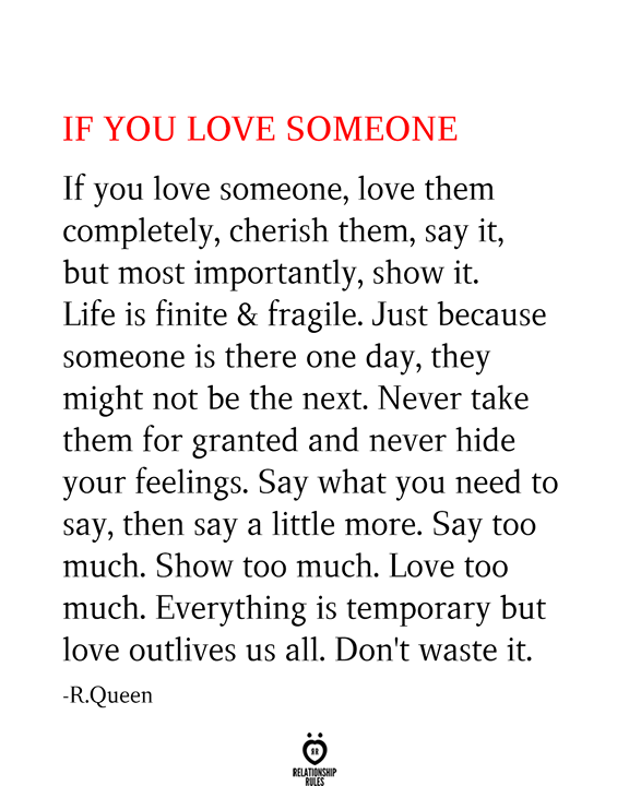 If You Love Someone Love Them Completely Cherish Them Say It Love Yourself Quotes Loving Someone Quotes Hard Quotes