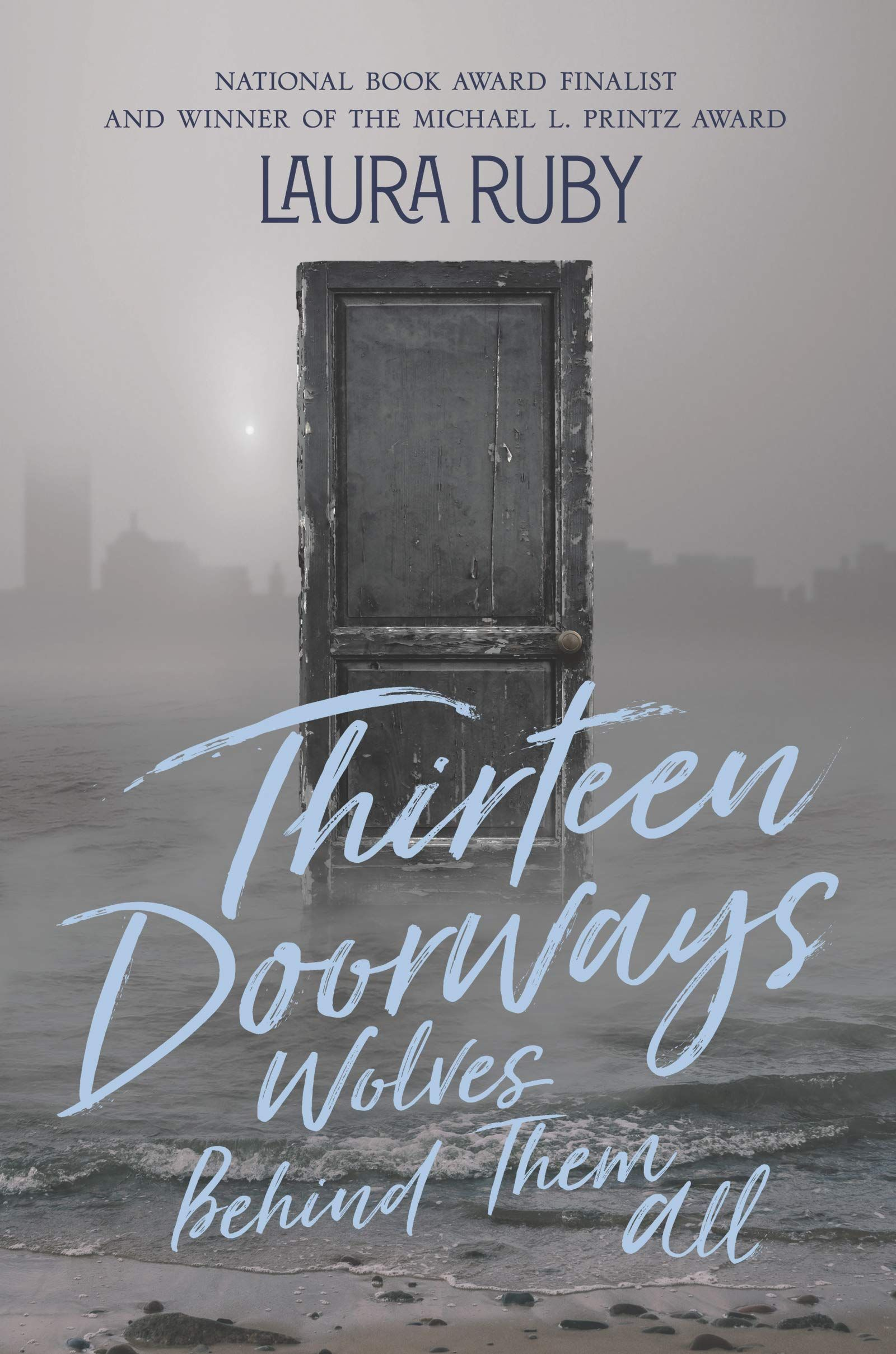 Pdf Download Thirteen Doorways Wolves Behind Them All By Laura Ruby National Book Award Book Awards The Book Thief