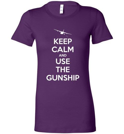 Keep Calm Use the Gunship - Ladies Fitted Tee