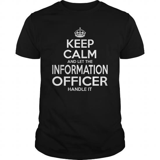 INFORMATION OFFICER KEEP CALM AND LET THE HANDLE IT T-Shirts, Hoodies, Sweatshirts, Tee Shirts (22.99$ ==► Shopping Now!)