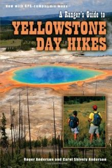 Ranger's Guide to Yellowstone Day Hikes, A , 978-1560371571, Roger Anderson, Farcountry Press; Updated Edition edition