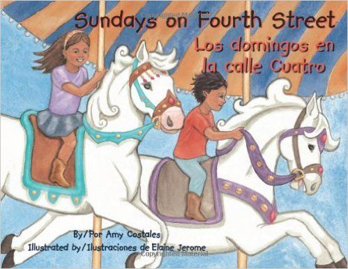 Sundays on Fourth Street / Los domingos en la calle Cuatro: Amy Costales, Elaine Jerome: 9781558855205: Amazon.com: Books