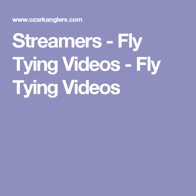 Streamers - Fly Tying Videos - Fly Tying Videos