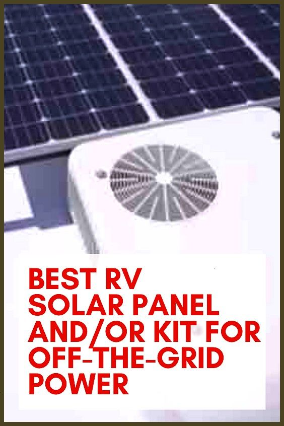 RV Solar Panel and or Kit for Off-the-Grid Power RBest RV Solar Panel and or Kit for Off-the-Grid P
