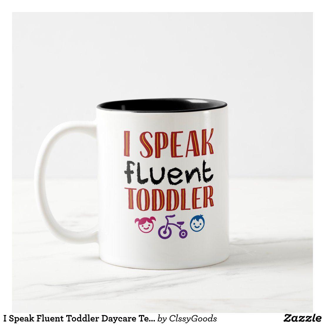 I Speak Fluent Toddler Daycare Teacher Two Tone Coffee Mug