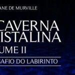 A Caverna Cristalina – Vol. 2, de Christiane de Murville – Chiado Editora