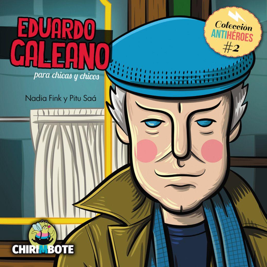 Eduardo Galeano Para Chicas Y Chicos Antiprincesas Catalogo De Libros Libros