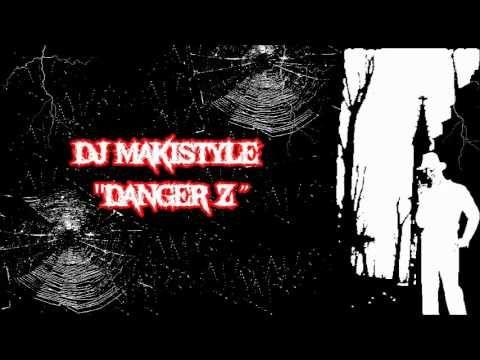 Dj Makistyle - Danger Z