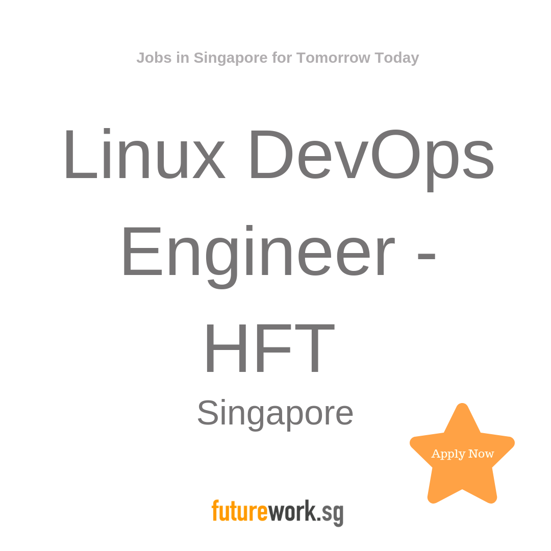 Linux DevOps Engineer HFT Singapore Our client is one