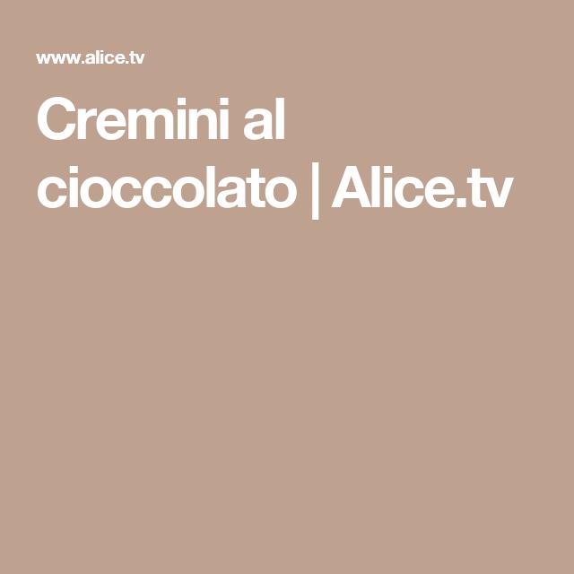 Cremini al cioccolato | Alice.tv