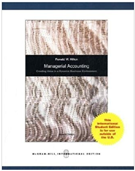Managerial Accounting 7th Edition Ronald W Hilton Buy Rent Discounted New Textbook Online Managerial Accounting Accounting Accounting Student