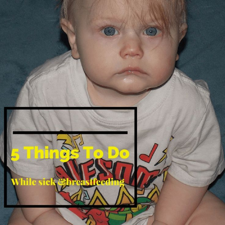 5 Things To Do While Sick and Breastfeeding Sick, Practical - how to keep yourself awake