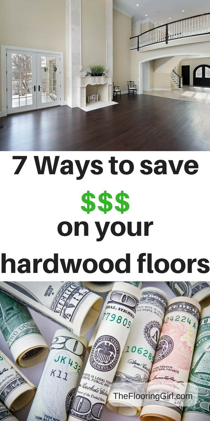 7 Ways to save money on your hardwood flooring   House, House ...