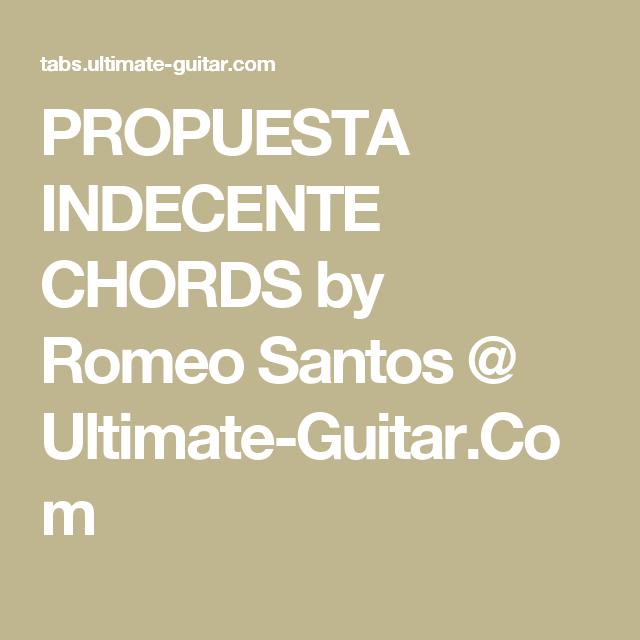 PROPUESTA INDECENTE CHORDS by Romeo Santos @ Ultimate-Guitar.Com ...