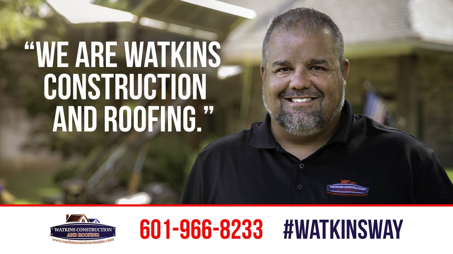 We Are Watkins Construction And Roofing Www Watkinsconstructioninc Watkinsroofing