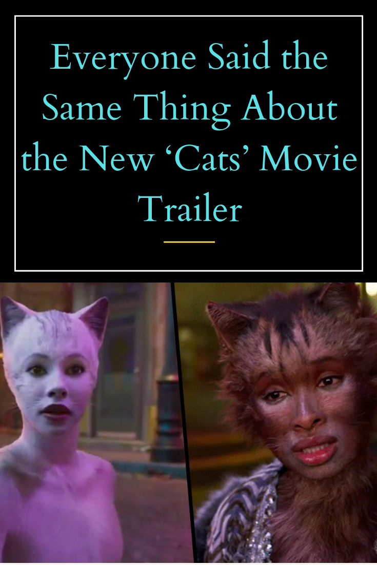 Everyone Said The Same Thing About The New Cats Movie Trailer Movie Trailers Cat Movie Cat S