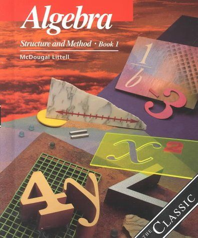 Honors Algebra I Textbook--Algebra: Structure and Method, Book 1