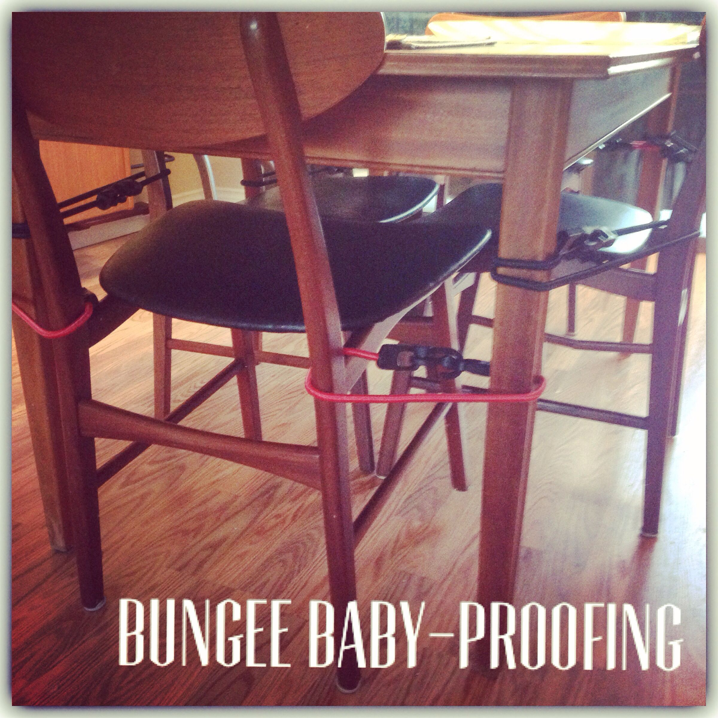 Bungee Baby Proofing Tired Of Your Toddler Climbing Up On The Dining Room Table Use Bungee Cords To Baby Proo Baby Proofing Baby Proof House Toddler Proofing