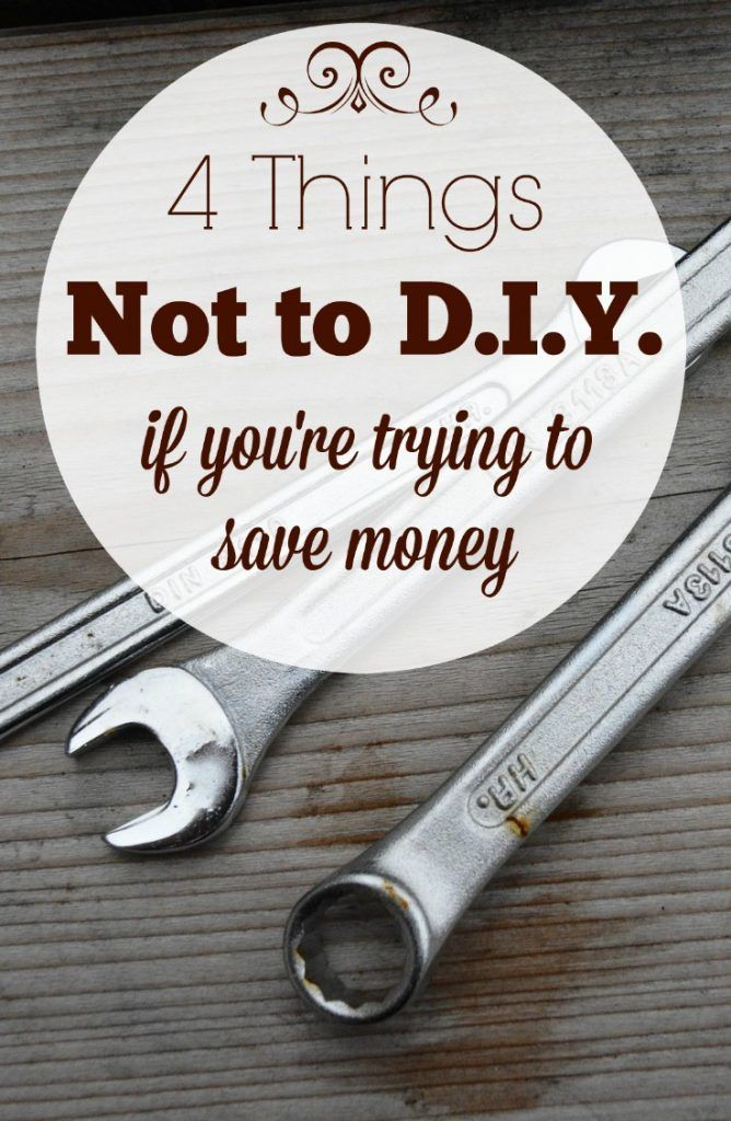 D.I.Y. projects can be a great way to save money, but it isn't always the best path to take. Here are 4 things you should think twice about trying to D.I.Y.
